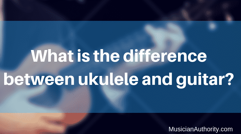 difference between uke and guitar