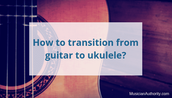 transition from guitar to ukulele