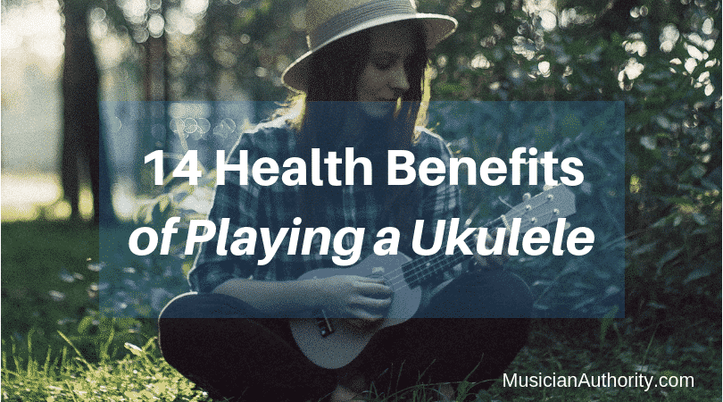 health benefits of playing uke