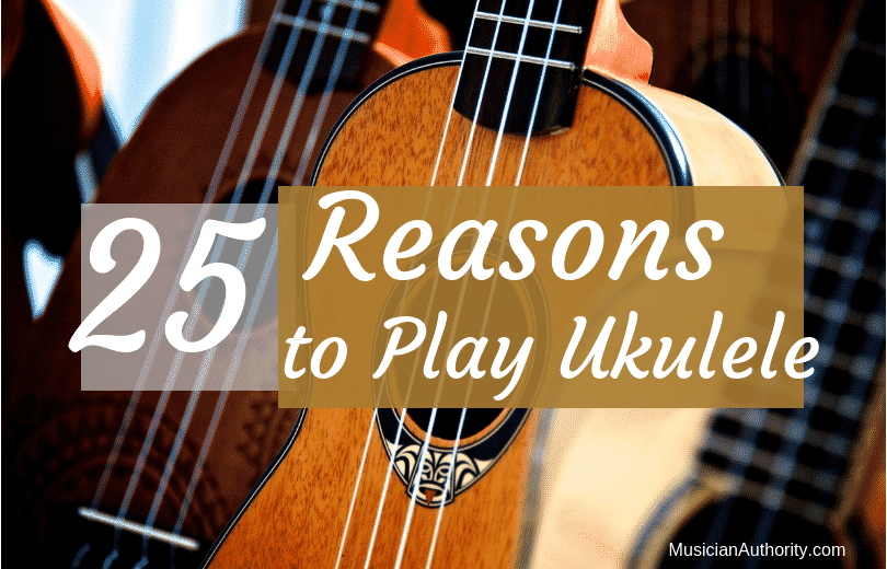 reasons to play uke